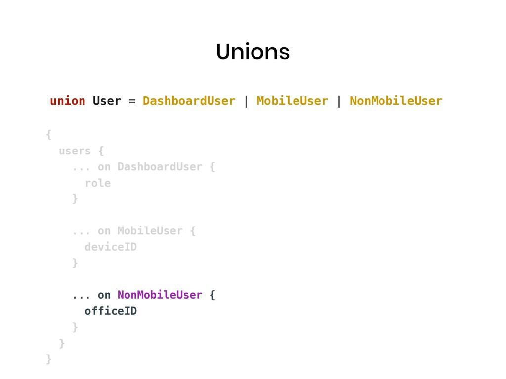Unions union User = DashboardUser | MobileUser ...