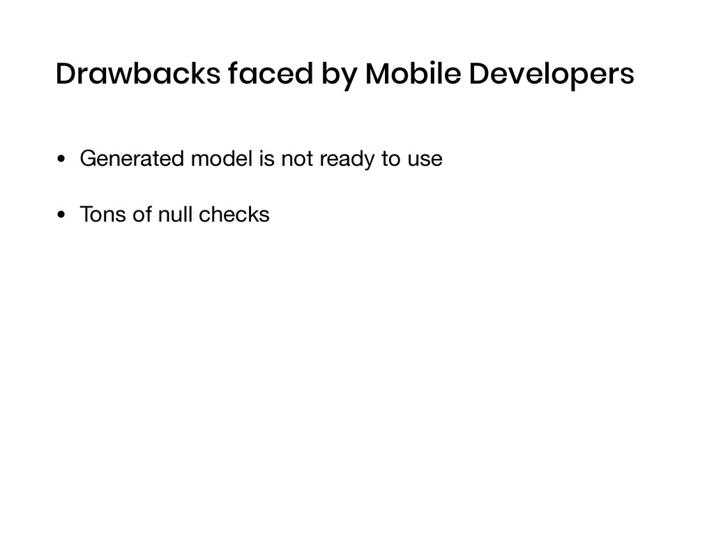 Drawbacks faced by Mobile Developers • Generate...