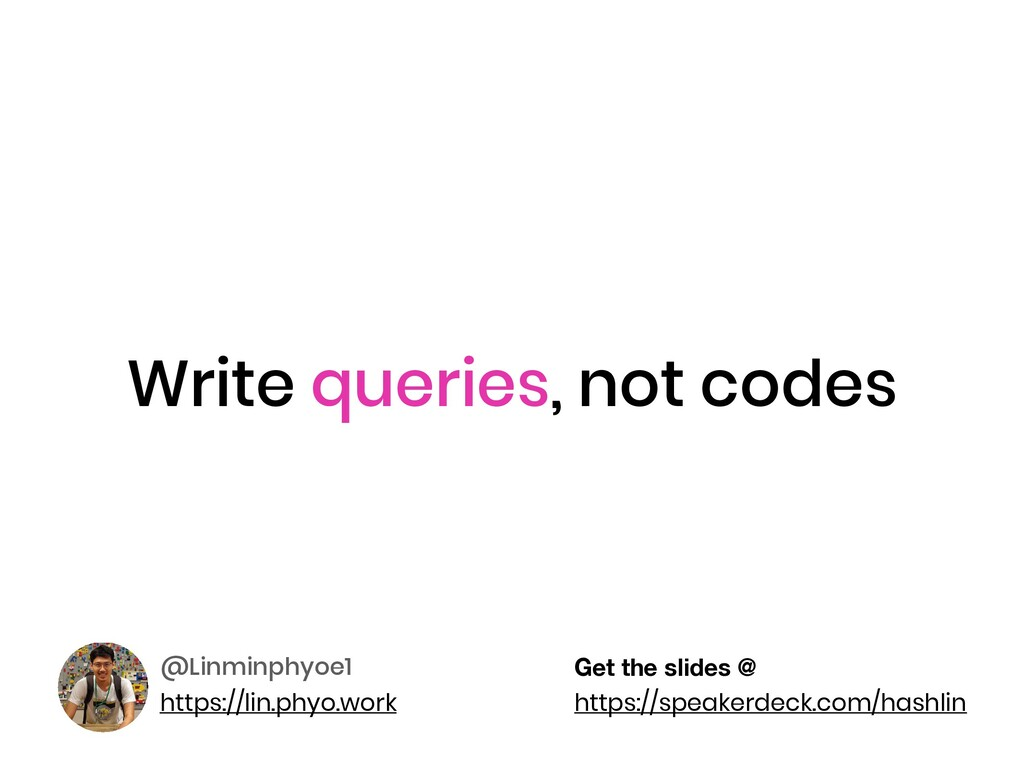 Write queries, not codes @Linminphyoe1 https://...
