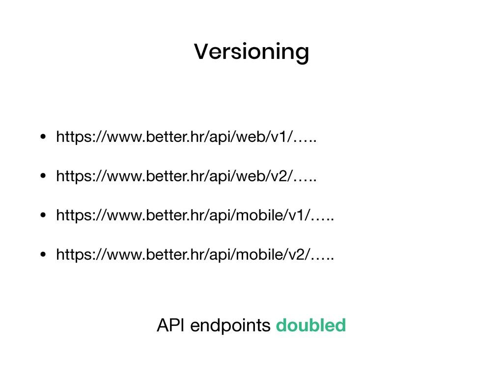 Versioning • https://www.better.hr/api/web/v1/…...