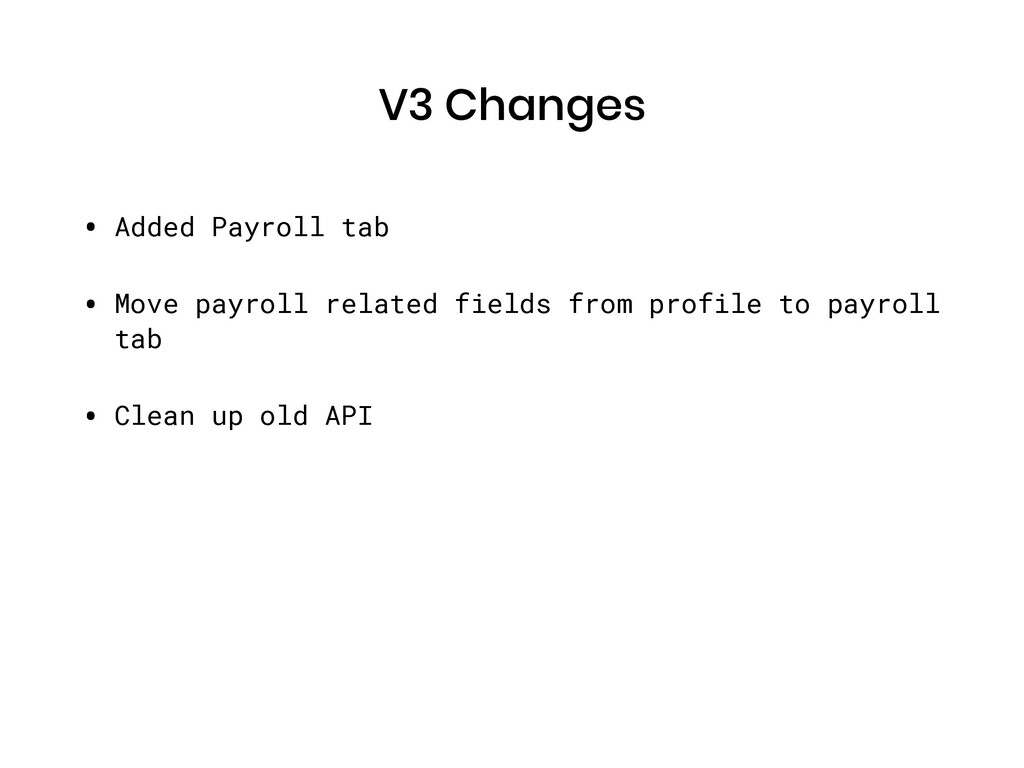 V3 Changes • Added Payroll tab • Move payroll r...