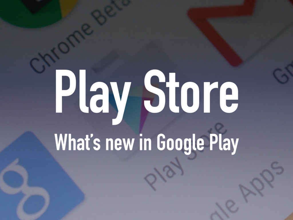 Play Store What's new in Google Play
