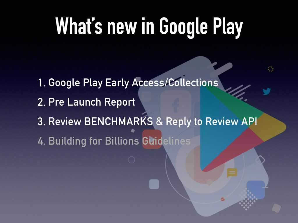 What's new in Google Play 1. Google Play Early ...