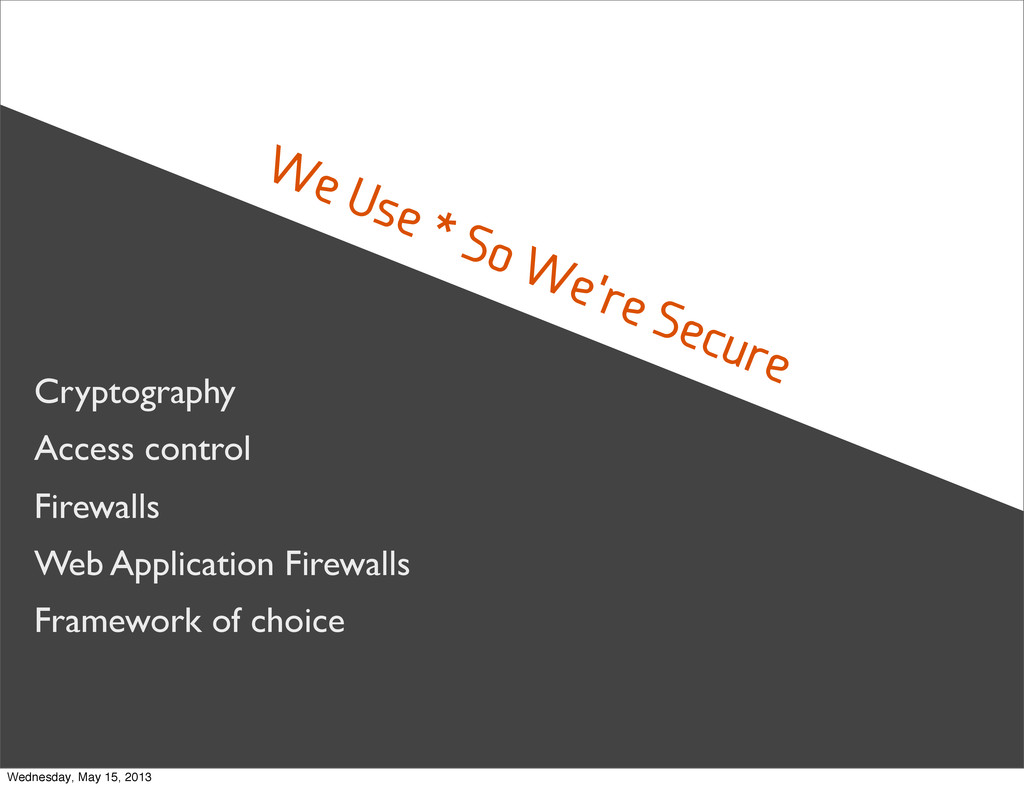 We Use * So We're Secure Cryptography Access co...