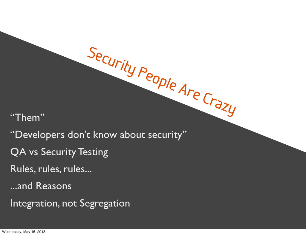 """Security People Are Crazy """"Them"""" """"Developers do..."""