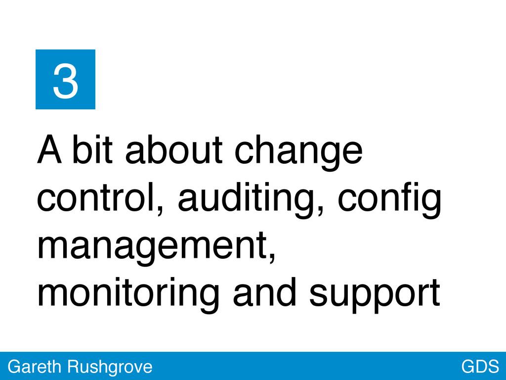 GDS Gareth Rushgrove A bit about change control...