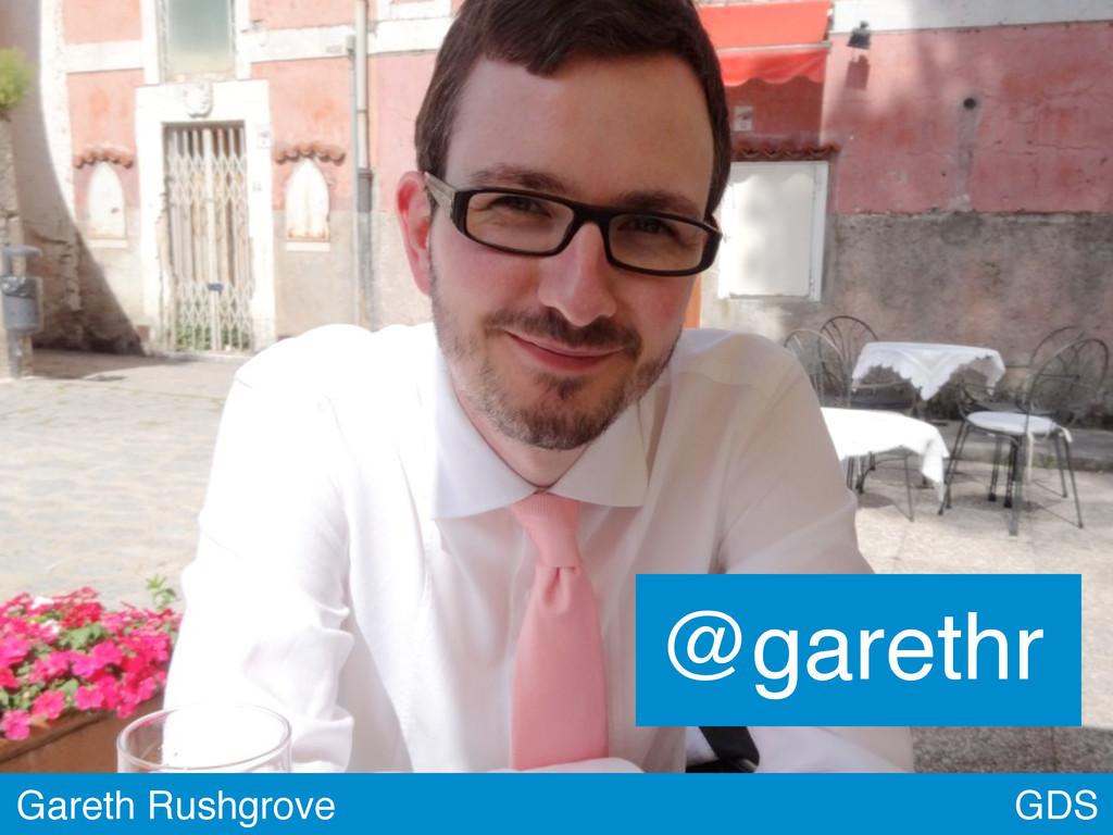 @garethr GDS Gareth Rushgrove