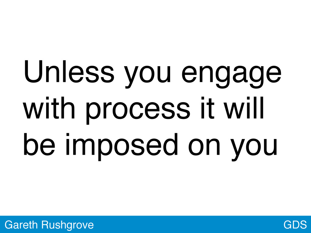 Unless you engage with process it will be impos...
