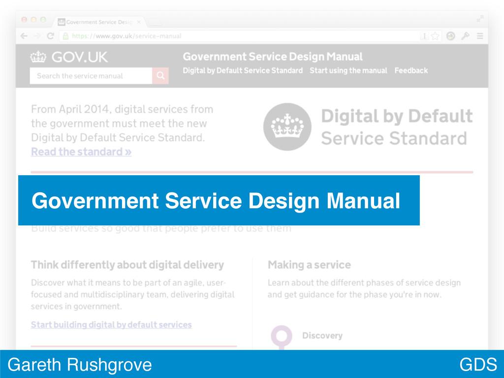 GDS Gareth Rushgrove Government Service Design ...