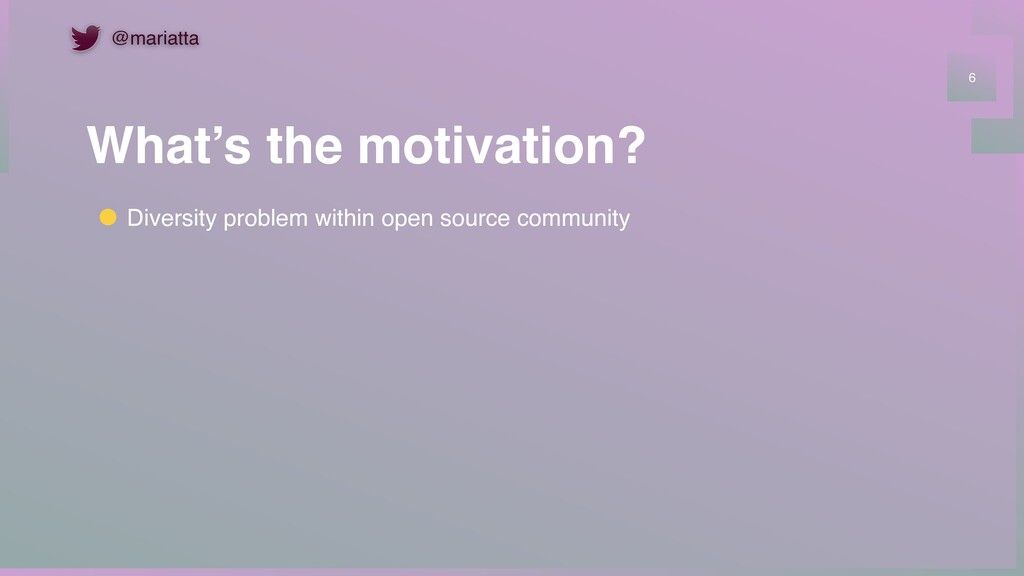 What's the motivation? 6 Diversity problem with...