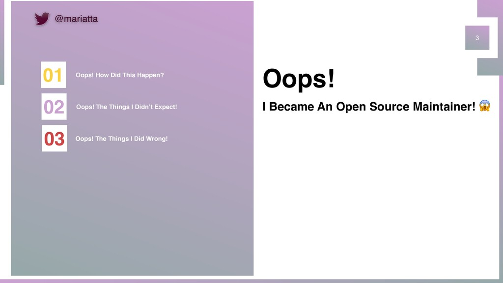 3 Oops! I Became An Open Source Maintainer!  Oo...