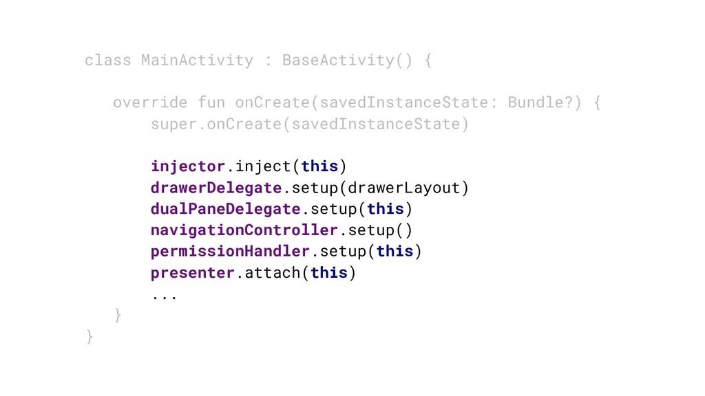 class MainActivity : BaseActivity() { override ...