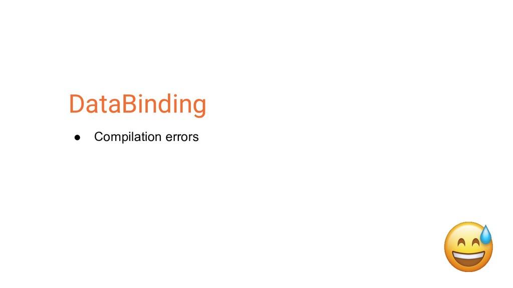 ● Compilation errors DataBinding