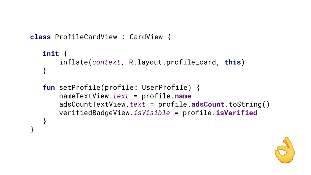 class ProfileCardView : CardView { init { infla...