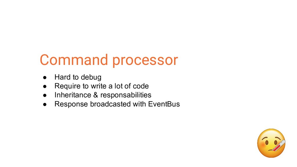Command processor ● Hard to debug ● Require to ...