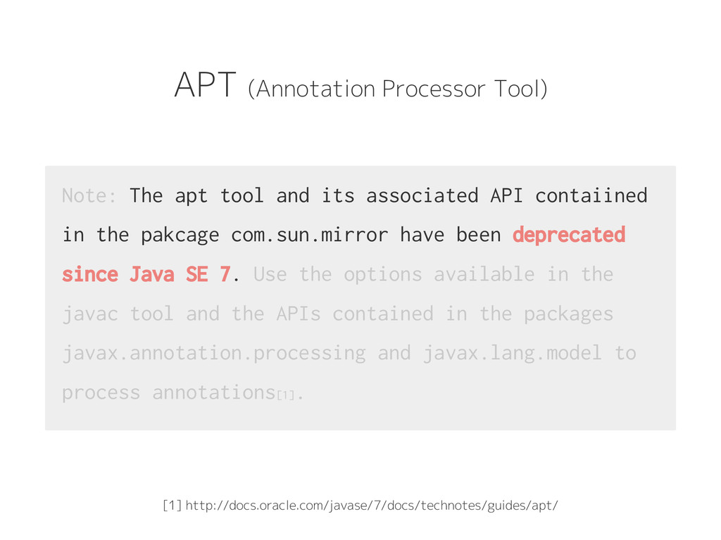 APT (Annotation Processor Tool) Note: The apt t...