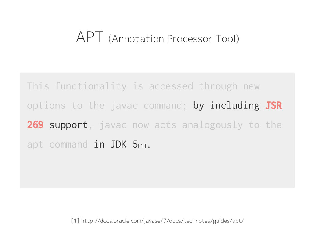 APT (Annotation Processor Tool) This functional...