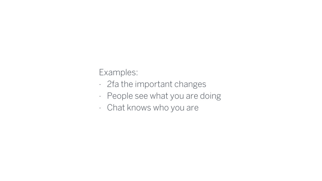 Examples: - 2fa the important changes - People ...