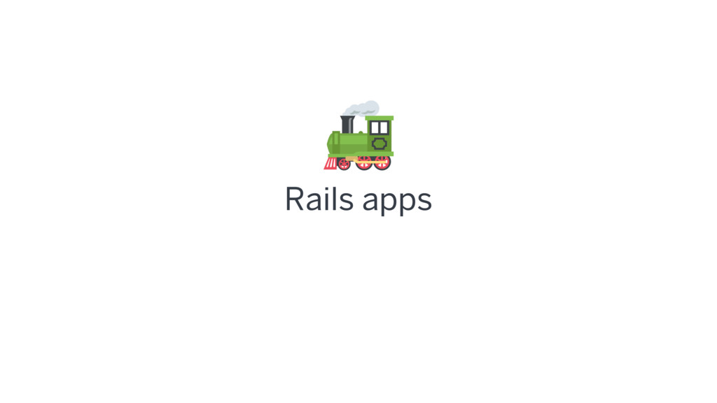 Rails apps