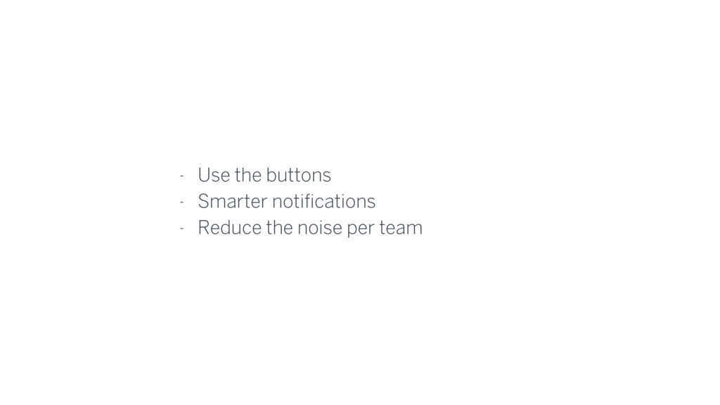 - Use the buttons - Smarter notifications - Red...