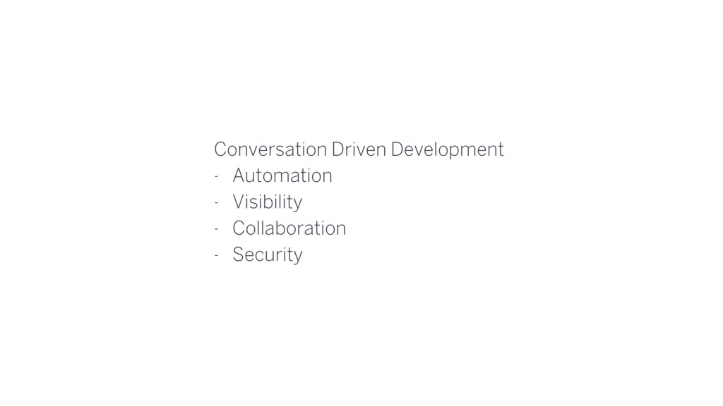 Conversation Driven Development - Automation - ...