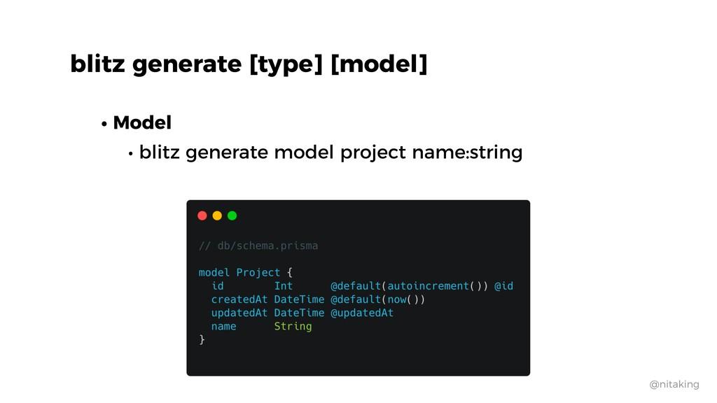 @nitaking • Model • blitz generate model projec...