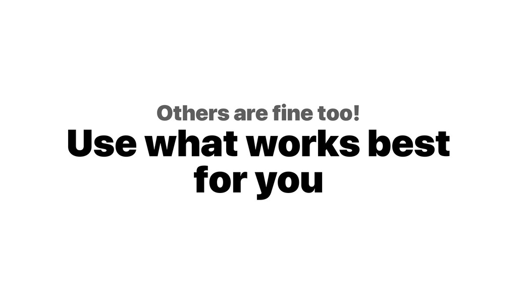 Others are fine too! Use what works best for y...