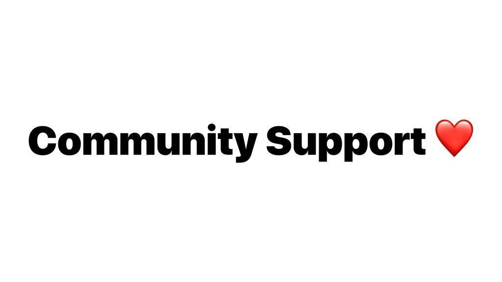 Community Support ❤