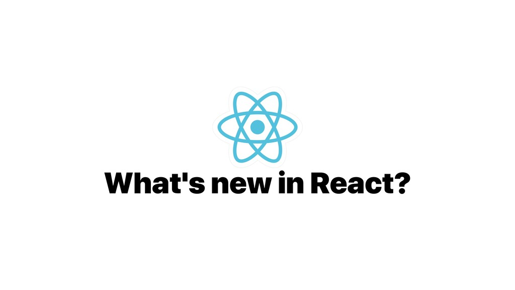 What's new in React?