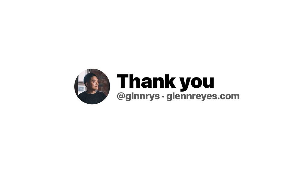 Thank you @glnnrys · glennreyes.com