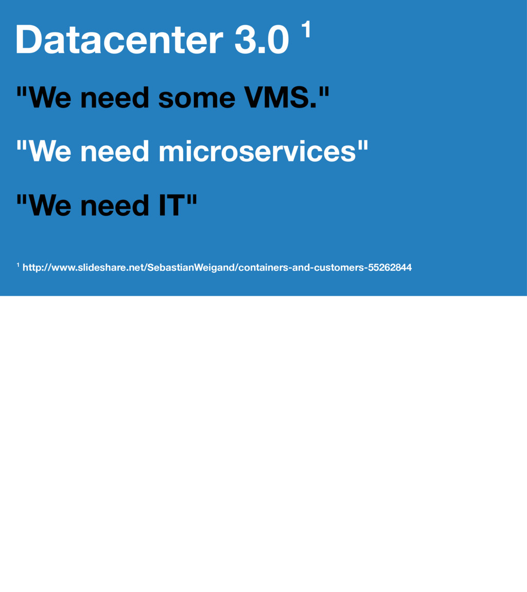 "Datacenter 3.0 1 ""We need some VMS."" ""We need m..."