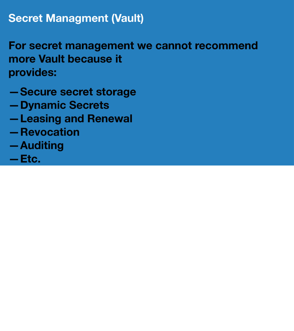 Secret Managment (Vault) For secret management ...