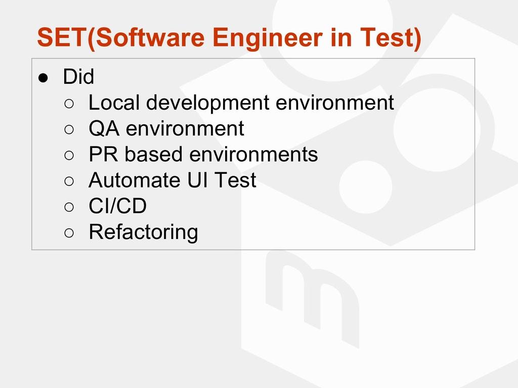 SET(Software Engineer in Test) ● Did ○ Local de...