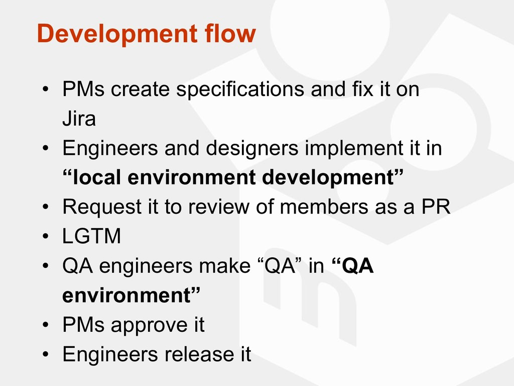 Development flow • PMs create specifications an...