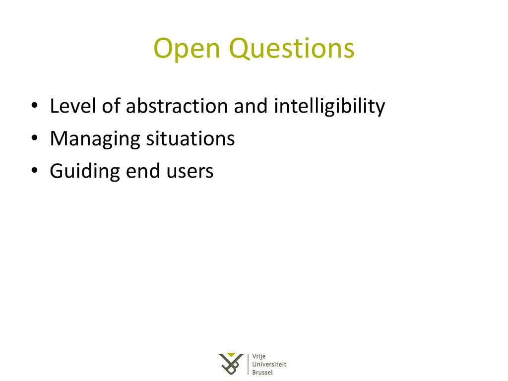 Open Questions • Level of abstraction and intel...