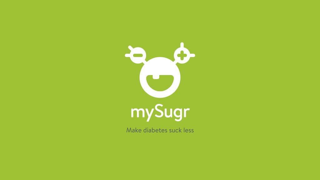 Make diabetes suck less