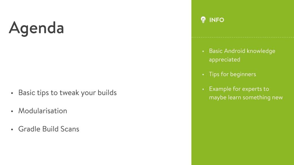 • Basic tips to tweak your builds • Modularisat...
