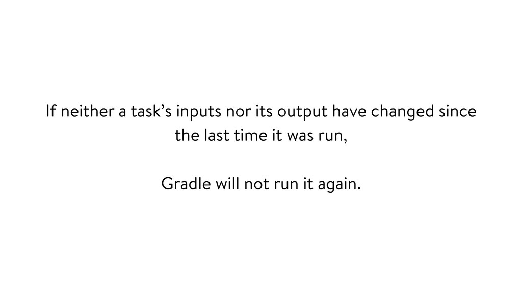 If neither a task's inputs nor its output have ...