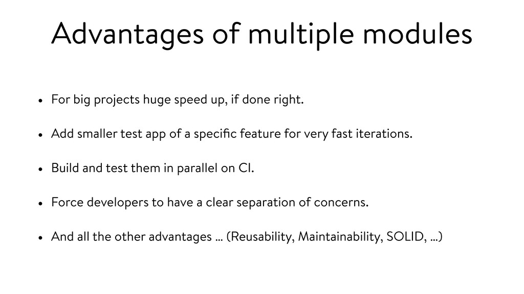 Advantages of multiple modules • For big projec...