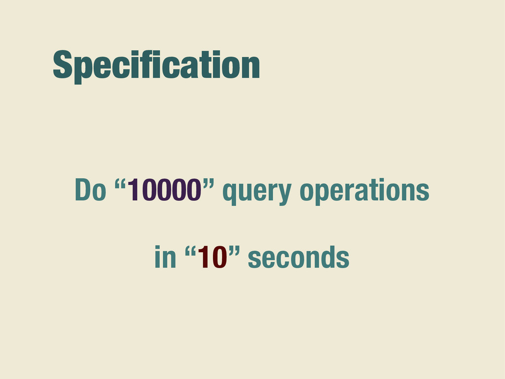 """Specification Do """"10000"""" query operations in """"10..."""