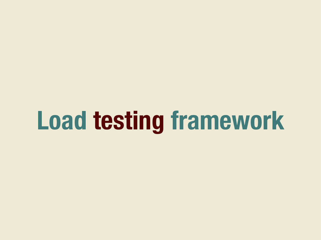 Load testing framework