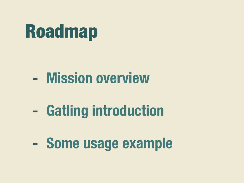 Roadmap - Mission overview - Gatling introducti...