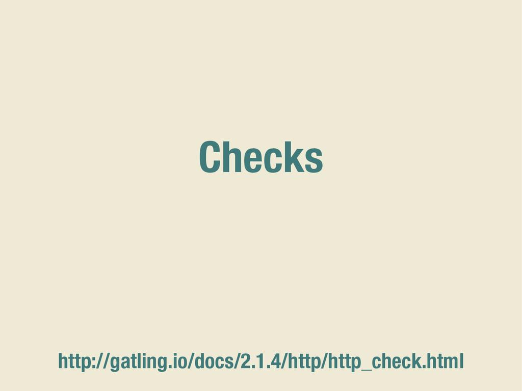 Checks http://gatling.io/docs/2.1.4/http/http_c...