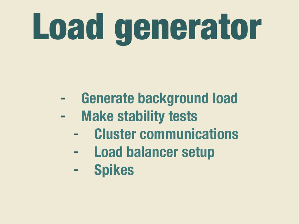 - Generate background load - Make stability tes...