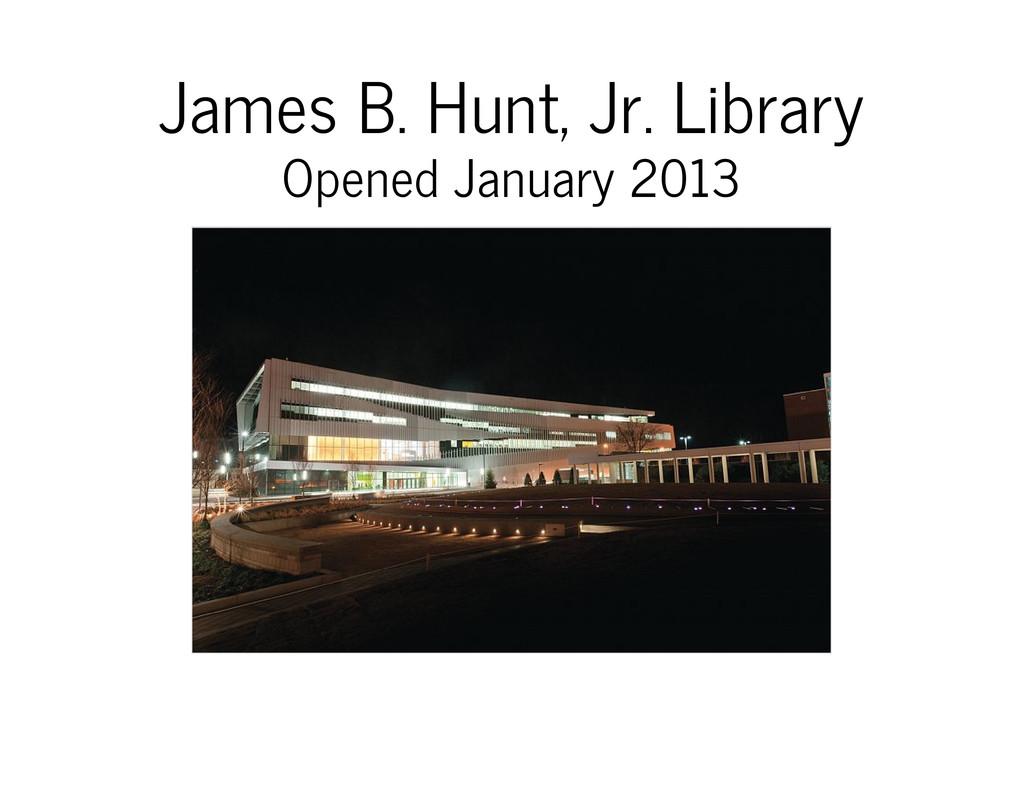 James B. Hunt, Jr. Library Opened January 2013