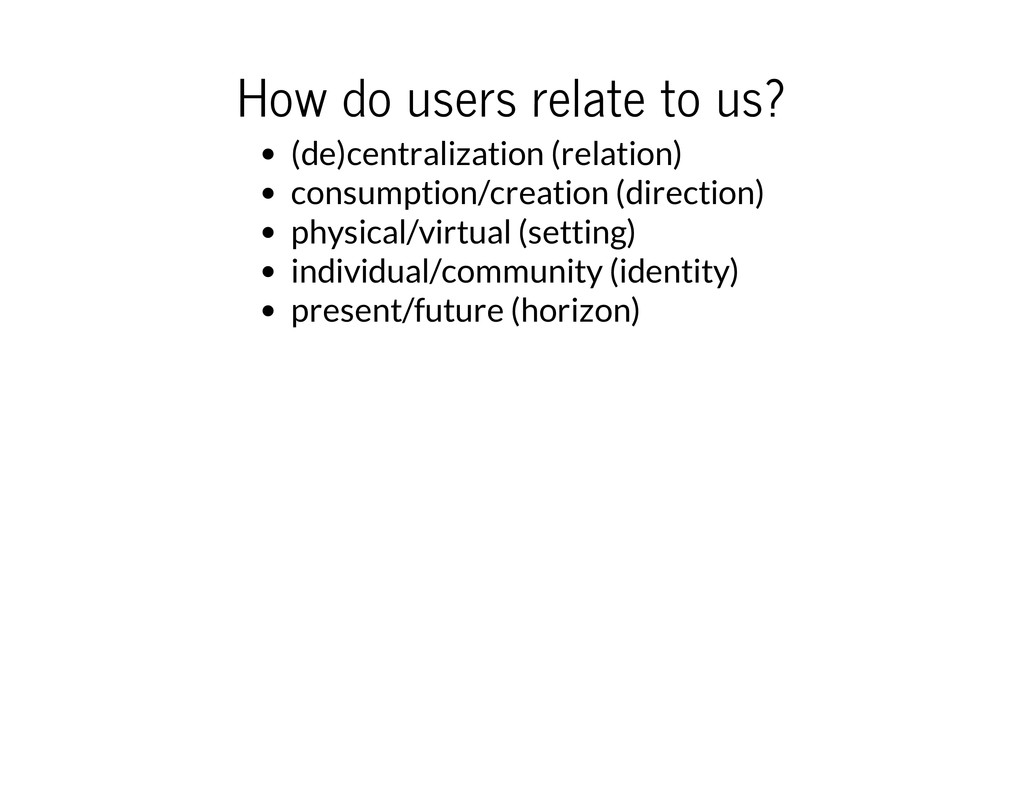 How do users relate to us? (de)centralization (...