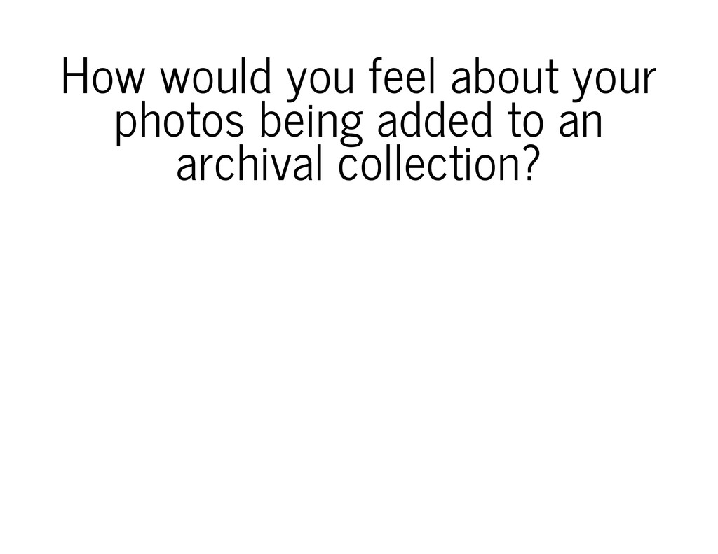 How would you feel about your photos being adde...