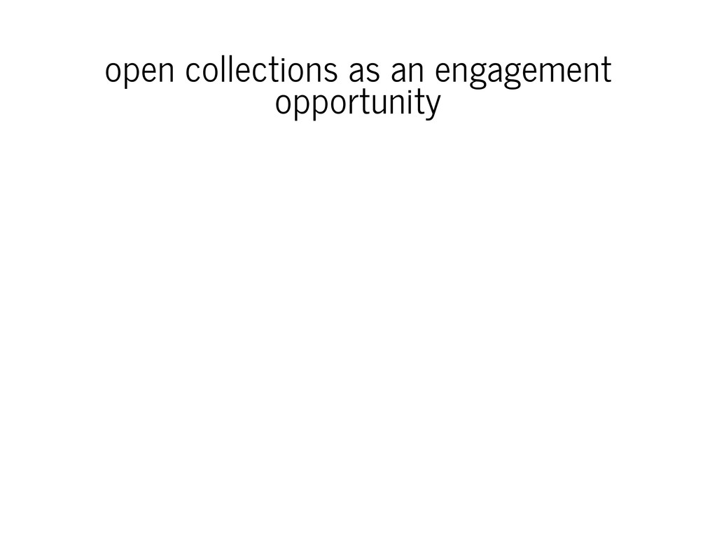 open collections as an engagement opportunity