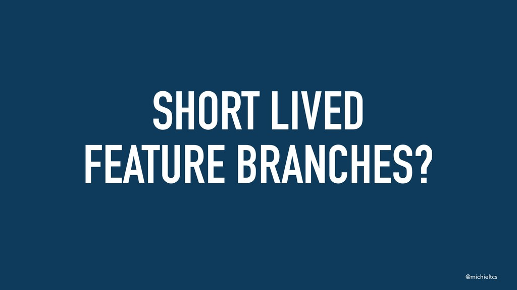 @michieltcs SHORT LIVED