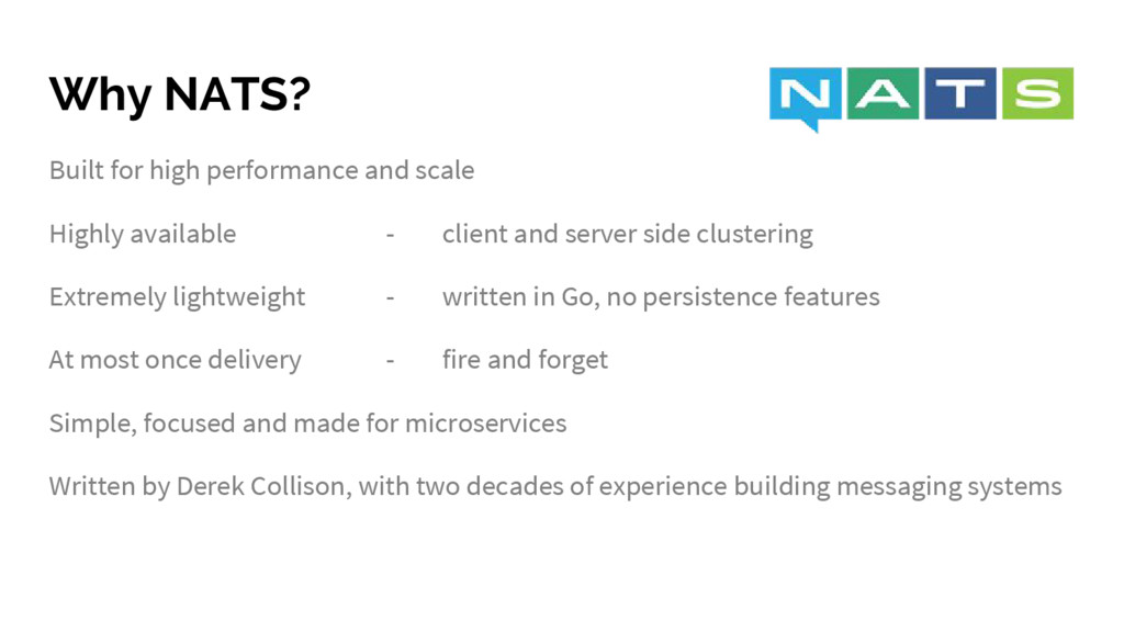 Why NATS? Built for high performance and scale ...